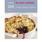 200 Make Ahead Dishes - Hamlyn All Colour Cookbook