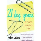 21 Dog Years : A Cube Dweller's Tale
