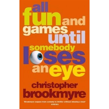 All Fun and Games Until Somebody Loses an Eye     {USED}