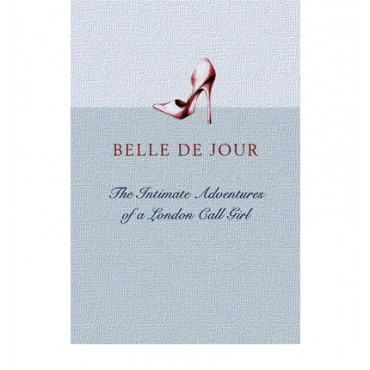 Belle De Jour : The Intimate Adventures of a London Call Girl   {USED}