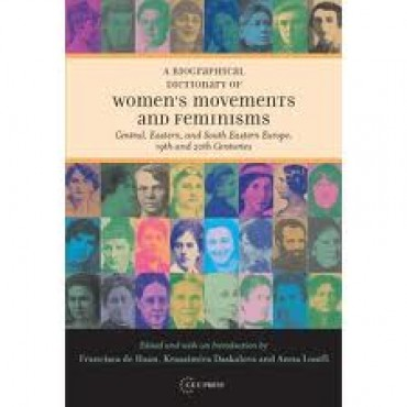A Biographical Dictionary of Women's Movements and Feminisms: Central, Eastern and South Eastern Europe, 19th and 20th Centuries (Hardback)   {USED}