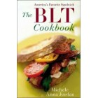 BLT Cookbook, Our Favorite Sandwich (Hardback)