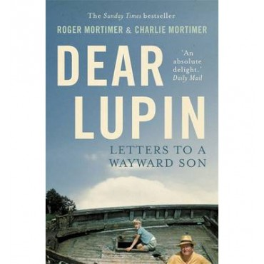 Dear Lupin...: Letters to a Wayward Son   {USED}
