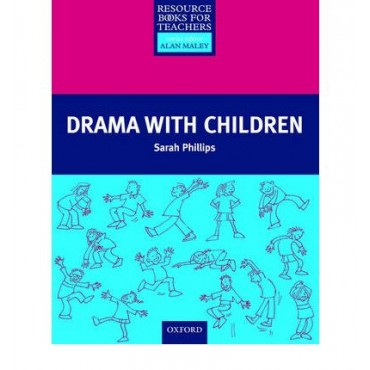 Drama with Children (Resource Books for Teachers)