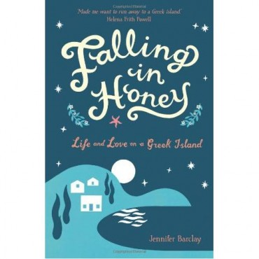 Falling in Honey : Life and Love on a Greek Island     {USED}