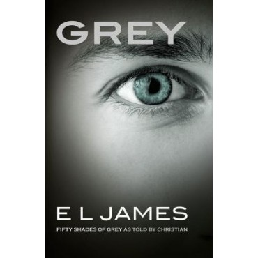 Grey : Fifty Shades of Grey as told by Christian      {USED}