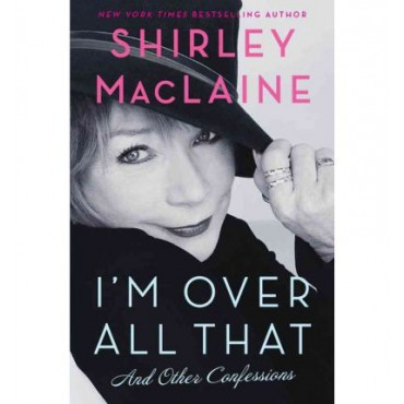 I'm Over All That: and Other Confessions  {USED}