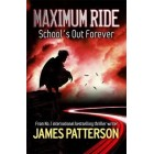 Maximum Ride : School's Out Forever      {USED}