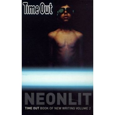 "NeonLit Bk.2  ""Time Out"" Book of New Writing"