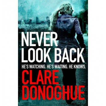 Never Look Back: DI Mike Lockyer Book 1   {USED}