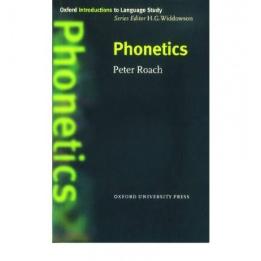 Phonetics (Oxford Intoduction to Language Study Series)