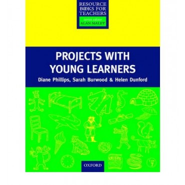 Projects with Young Learners (Resource Books for Teachers of Young Students)