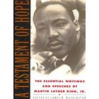 Testament of Hope The Essential Writings and Speeches of Martin Luther King JR.