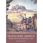 Travellers' Greece: Memories of an Enchanted Land